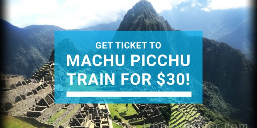 Get-Machu-Picchu-train-ticket-for-30-dollars